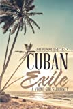 img - for Cuban Exile: A Young Girl's Journey book / textbook / text book