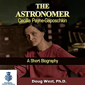 The Astronomer Cecilia Payne-Gaposchkin - A Short Biography Audiobook