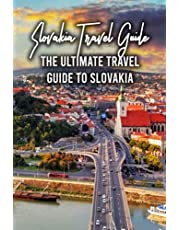 Slovakia Travel Guide: The Ultimate Travel Guide to Slovakia: Prepare for Your Around Trip to Slovakia