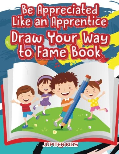 Download Be Appreciated Like an Apprentice: Draw Your Way to Fame Book ebook