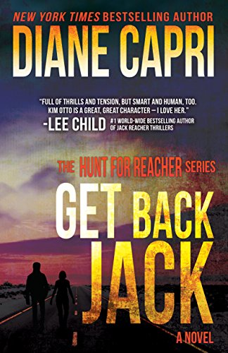 Get Back Jack: Hunting Lee Child's Jack Reacher (The Hunt for Jack Reacher Series Book 4)