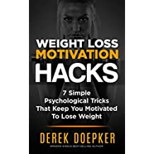 Weight Loss Motivation Hacks: 7 Psychological Tricks That Keep You Motivated To Lose Weight