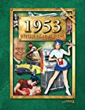 img - for 1953 What A Year It Was Book: Happy 65th Birthday or 65th Anniversary Present book / textbook / text book