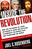 Inside the Revolution: How the Followers of Jihad, Jefferson and Jesus Are Battling to Dominate the Middle East and Transform