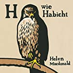 H wie Habicht | Helen Macdonald