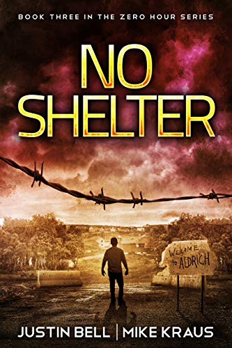 No Shelter: Book 3 in the Thrilling Post-Apocalyptic Survival Series: (Zero Hour - Book 3)