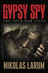 Gypsy Spy: The Cold War Files Paperback