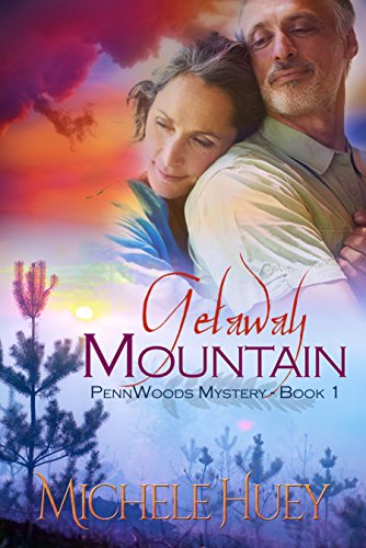 Getaway Mountain: PennWoods Mystery Book 1 (PennWoods Mysteries) by [Huey, Michele]