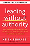 Leading Without Authority: How the New Power of