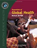 Essentials of Global Health, Richard L. Skolnik, 0763734217