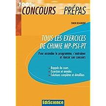 Tous les exercices de Chimie MP-PSI-PT : Pour assimiler le programme, s'entraîner et réussir son concours (French Edition)