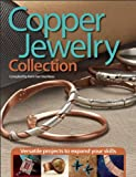 Copper Jewelry Collection: Versatile Projects to Expand Your Skills