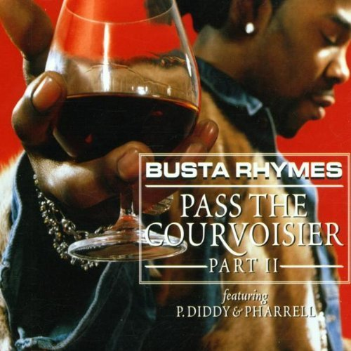 Pass the Courvoisier Part 2 by Busta Rhymes