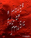 img - for A House Full of Music: Strategies in Music and Art by Ralf Beil (2012-11-30) book / textbook / text book