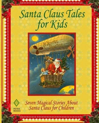 Read Online Santa Claus Tales for Kids: Seven Magical Stories About Santa Claus for Children ebook
