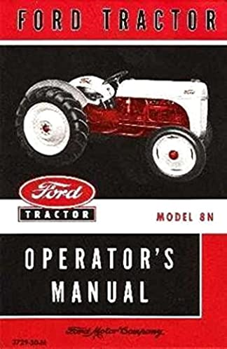 fully illustrated ford 8n farm tractor owners operating rh amazon com ford 8n tractor owners manual download ford 8n operator manual