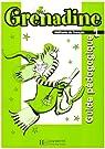 Grenadine 1 Méthode de français pour les enfants : Guide pédagogique par Poletti
