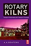img - for Rotary Kilns: Transport Phenomena and Transport Processes book / textbook / text book