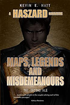 Maps, Legends and Misdemeanours (The Haszard Narratives) by [Hatt, Kevin]