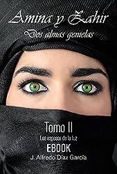 Amina y Zahir, dos almas gemelas: Tomo II: Los esposos de la luz (Tetralogia Almas gemelas nº 2) (Spanish Edition)