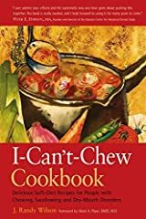 I CANT CHEW COOKBOOK: Delicious Soft-diet Recipes for People with Chewing, Swallowing and Dry-mouth Disorders by J. Randy Wilson (2004-05-20) Paperback