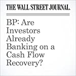 BP: Are Investors Already Banking on a Cash Flow Recovery? | Helen Thomas