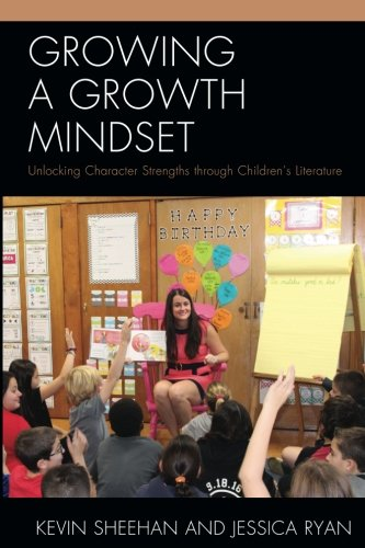Growing a Growth Mindset: Unlocking Character Strengths through Childrens Literature