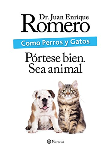 Como perros y gatos (Spanish Edition) by [Romero, Dr. Juan Enrique