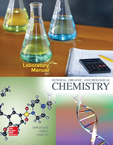 Laboratory Manual for General, Organic, and Biological Chemistry (Laboratory Manual For General Organic And Biological Chemistry)