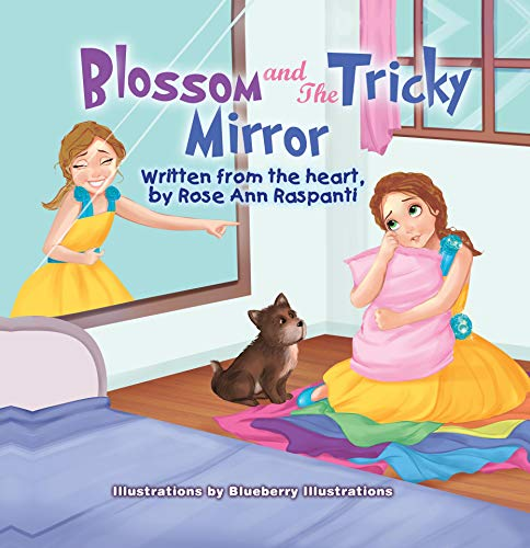 Blossom and The Tricky Mirror by [Raspanti, Rose Ann]