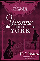 Yvonne Goes To York (The Traveling Matchmaker series Book 6)