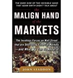 img - for [(The Malign Hand of the Markets: The Insidious Forces on Wall Street That are Destroying Financial Markets -- and What We Can Do About it )] [Author: John F. Staddon] [Jul-2012] book / textbook / text book