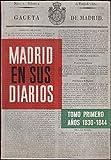 Madrid en sus diarios I: a-os 1830-1844