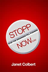 STOPPNow: (Stop the Organized Pill Pushers) Now