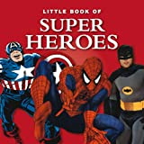 Little Book of Superheroes, Michael Heatley, 1907803270