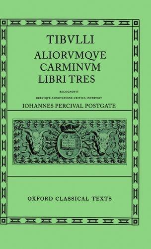 Tibulli Aliorumque Carminum Libri Tres (Oxford Classical Texts)