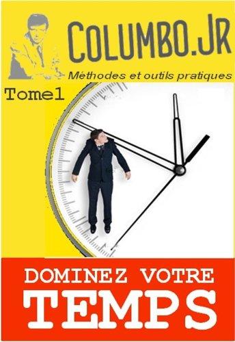 DOMINEZ VOTRE TEMPS (L' art d'entreprendre t. 1) (French Edition)