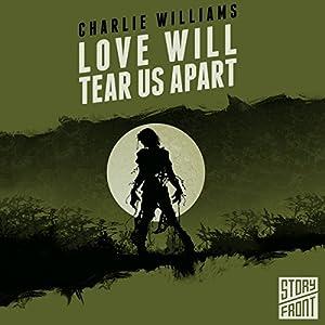 Love Will Tear Us Apart Audiobook