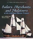 Sailors, Merchants, and Muleteers, Jack S. Williams and Thomas L. Davis, 0823962822
