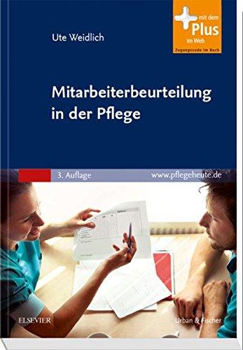 Mitarbeiterbeurteilung in der Pflege: mit pflegeheute.de-Zugang Taschenbuch – 19. April 2010 Ute Weidlich Kathrin Fettweiß Thomas Erbskorn-Fettweiß 3437265725