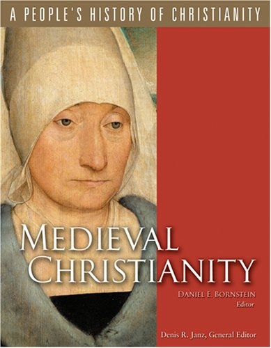 Medieval Christianity (A People's History of Christianity, Vol. 4)