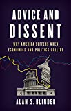 img - for Advice and Dissent: Why America Suffers When Economics and Politics Collide book / textbook / text book