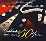 Celebrating 50 Years: Old Guard Fife and Drum Corps