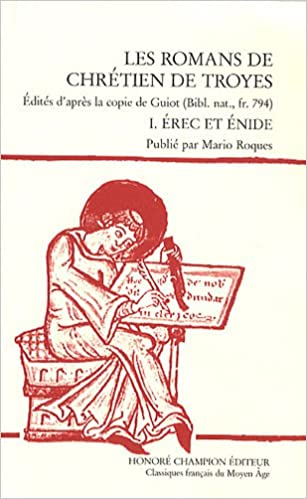 En ligne téléchargement gratuit Les romans de Chrétien de Troyes : Tome 1, Erec et Enide pdf, epub