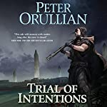 Trial of Intentions: Vault of Heaven, Book 2 | Peter Orullian