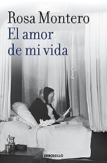 El amor de mi vida par Rosa Montero