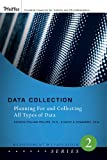 Data Collection: Planning For and Collecting AllTypes of Data