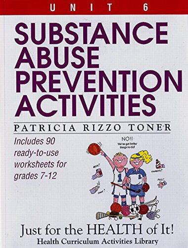 Substance Abuse Prevention Activities (Unit 6 of Just For The Health Of It! Series) (Just for the Health of It!, Unit 6)