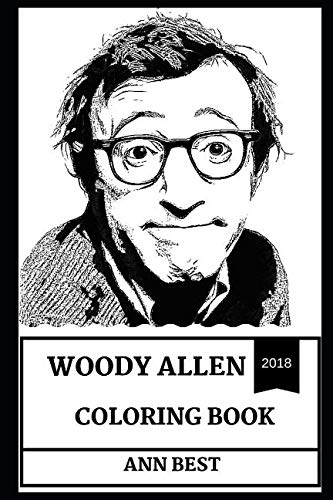 Woody Allen Coloring Book: Classical Director and Hollywood Star, Four Academy Award Winner and Comedian Inspired Adult Coloring Book (Woody Allen Books)