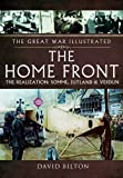 img - for The Home Front: The Realization: Somme, Jutland & Verdun (The Great War Illustrated) book / textbook / text book